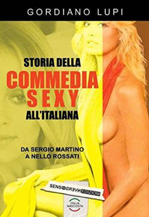 Storia della sulla commedia sexy all'italiana di Giordano Lupi