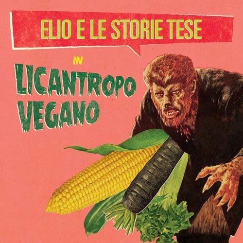 Licantropo vegano, il nuovo singolo di Elio e Le Storie tese approda in radio
