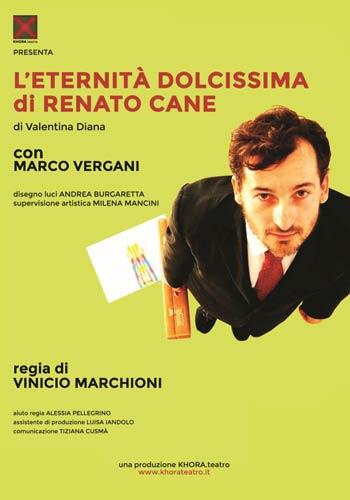 Marco Vergani torna in Italia con lo spettacolo teatrale L'eternità dolcissima di Renato Cane