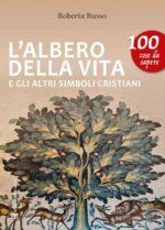 L'albero della vita e gli altri simboli cristiani, il libro di Roberta Russo