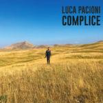 Complice. Amore e complicità sono il filo conduttore dell'album di Luca Pacioni