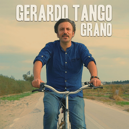 Grano, primo singolo (e video) che anticipa il nuovo album di Gerardo Tango