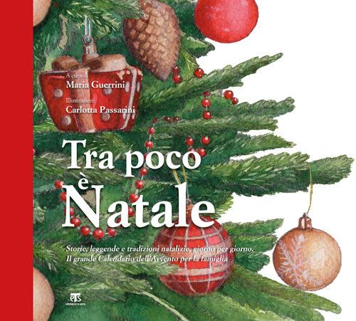 Tra poco è Natale, il volume per grandi e piccini arriva in libreria