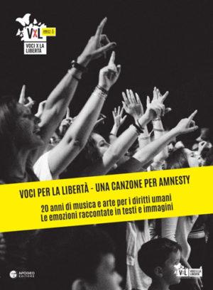 """'Voci per la libertà-Una canzone per Amnesty"""": in uscita il libro sui 20 anni del festival"""