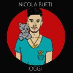 """Nicola Bueti con il singolo """"Oggi"""" si classifica nelle 67 nuove proposte di Sanremo Giovani"""
