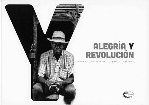 Stefano Disegni e Alfredo Macchi a WeGIL presentano Alegria Y Revolucion di Luciano Del Castillo