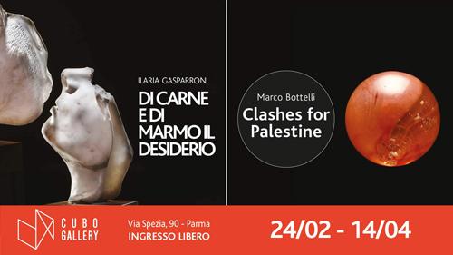 Di carne e di marmo il desiderio di Ilaria Gasparroni e Clashes for Palestine di Marco Bottelli le mostre alla CUBO Gallery di Parma