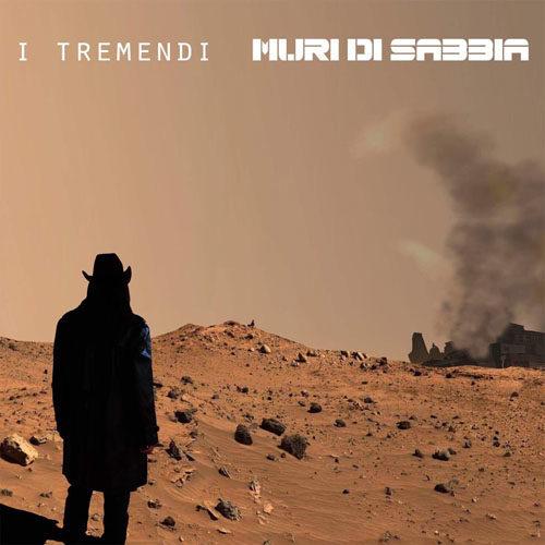 Muri di sabbia, il primo disco de I Tremendi. Iniziata la campagna di crowdfunding per sostenere il progetto