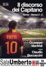 Il Discorso del Capitano. Roma – Genoa 3-2 di e con  Giuseppe Manfridi al Sala Umberto di Roma