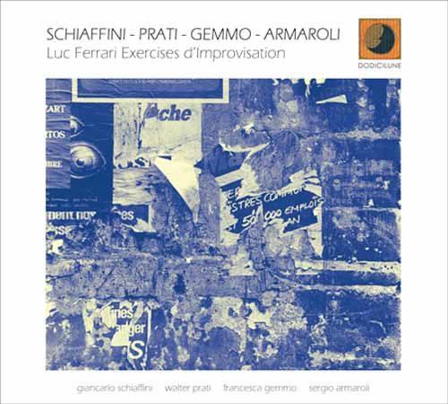 Luc Ferrari Exercises d'Improvisation il progetto discografico di Schiaffini, Prati, Gemmo e Armaroli