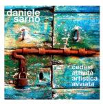 Cedesi attività artistica avviata, il disco d'esordio di Daniele Sarno
