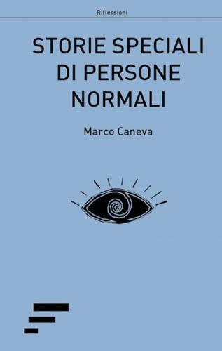 Storie speciali di persone normali, il libro di Marco Caneva