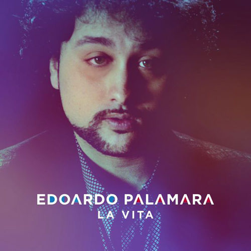 La Vita, il nuovo singolo di Edoardo Palamara approda in radio