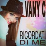 Ricordati di me, il singolo di Vany C sbarca in radio