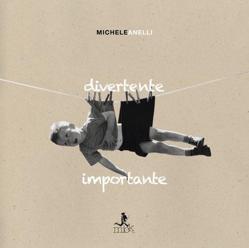 Michele Anelli, al via il tour di presentazione del nuovo album Divertente Importante