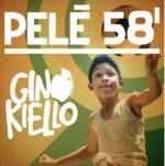"""Nell'anno dei mondiali Ginokiello presenta il suo nuovo singolo  """"PELE' 58′"""""""