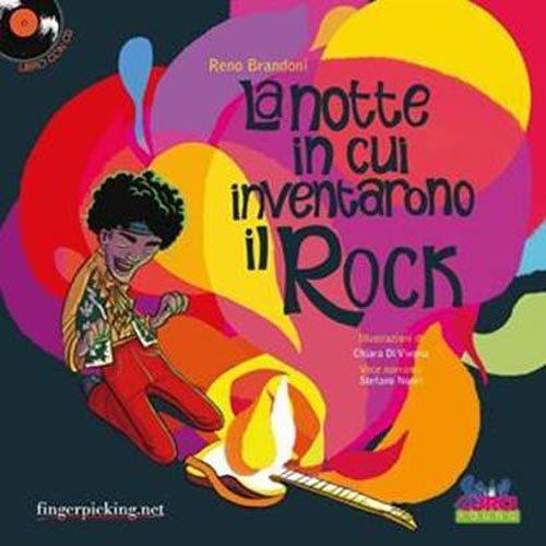 La notte in cui inventarono il rock è il nuovo libro per ragazzi di Reno Brandoni