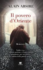 Il povero d'oriente, un avvincente romanzo che racconta l'incontro tra Francesco d'Assisi e il sultano d'Oriente