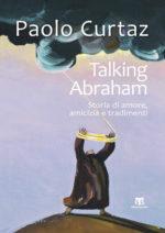 Talking Abraham, il libro di Paolo Curtaz, racconto di parole e musica sul cammino della fede