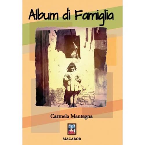 Album di famiglia, in libreria il nuovo romanzo di Carmela Mantegna