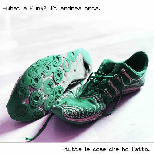 Tutte le cose che ho fatto, il nuovo singolo degli What A Funk?!