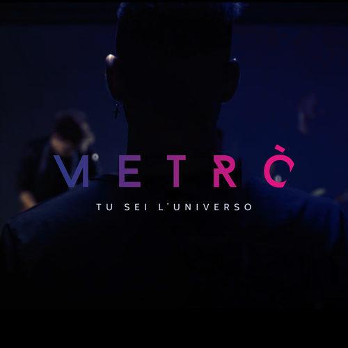 """Metro' """"Tu sei l'universo"""" da venerdì 15 giugno in radio e nei digital store"""
