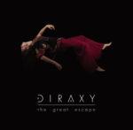 """Diraxy: """"The Great Escape"""", il disco d'esordio, vola fino in Cina"""