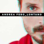 Lontano, il nuovo singolo di Andrea Febo. La presentazione al Contestaccio a Roma