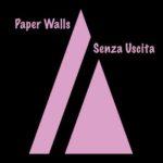 Senza uscita, il singolo dei Paper Walls