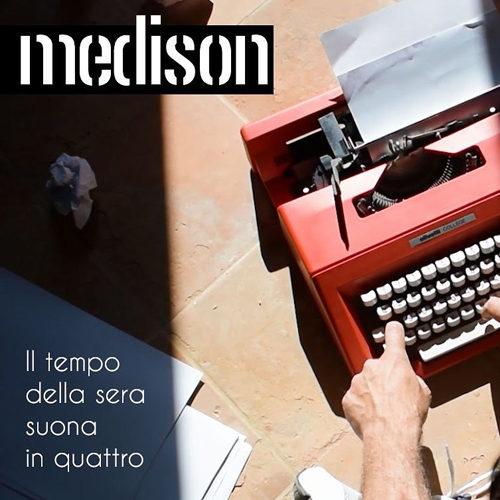 """I Medison presentano il videoclip del nuovo singolo """"Il tempo della sera suona in quattro"""""""