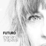 Futuro, il nuovo singolo di Marian Trapassi che anticipa l'album di inediti di prossima uscita