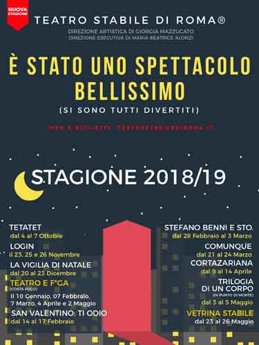 Teatro Stabile di Roma®, al via la Stagione Teatrale 2018/19 dal titolo È stato uno spettacolo bellissimo