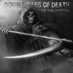 Double Bass Of Death: Faq The System