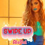 Swipe Up, è on line il video di Alesol