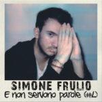 """Simone Frulio in giuria e ospite del Sestino d'Oro dove presenterà per la prima volta live il nuovo singolo """"E non servono parole (#L)"""""""