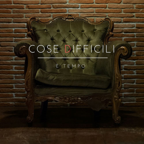 È Tempo, il primo singolo che anticipa l'Ep d'esordio omonimo dei Cose Difficili approda in radio