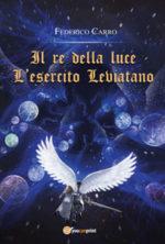 La minaccia dei Leviatani: ritorna il fantasy eroico e poetico di Federico Carro con Il re della luce