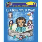 Le cinque vite di Mavis, il libro di Mariafrancesca Cosentino. La presentazione a Castrovillari