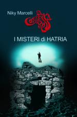 I misteri di Hatria, il romanzo di Niky Marcelli