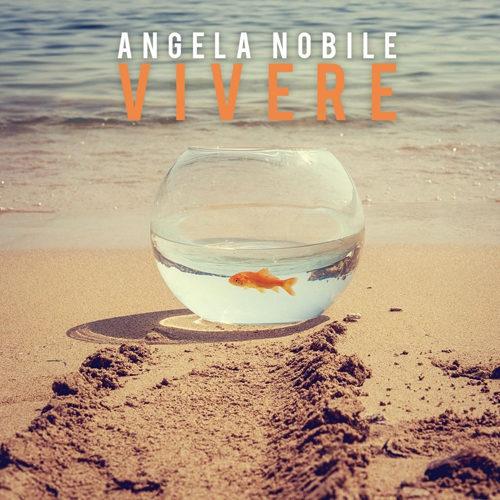 Vivere, il nuovo singolo della cantautrice siciliana Angela Nobile