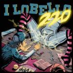"""I Lobello, esce """"220"""" il nuovo album"""