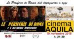 """Il Documentario di Enzo De Camillis """"Le Periferie di Roma e il Movimento Democratico"""" in concorso al Rome Independent Film Festival al Nuovo Cinema Aquila"""