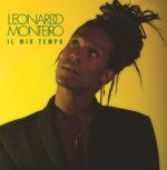 Leonardo Monteiro, è disponibile in digital download e su tutte le piattaforme streaming l'album d'esordio Il mio tempo