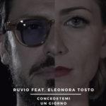 Concedetemi un giorno, il singolo di Ruvio Feat. Eleonora Tosto