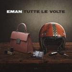 """""""Tutte le volte"""", il nuovo singolo del cantautore Eman è in uscita"""