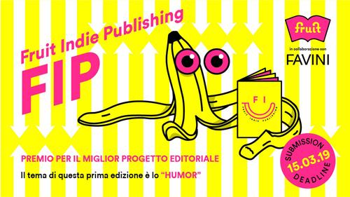 FIP – Fruit Indie Publishing. Prima edizione del premio per il miglior progetto editoriale in collaborazione con la cartiera Favini