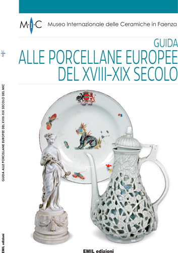 """Pubblicata la """"Guida alla porcellana europea del XVIII-XIX secolo"""" del MIC di Faenza"""