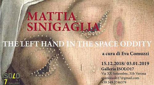 Mattia Sinigaglia The left hand in the space oddity alla Isolo17 Gallery di Verona