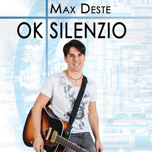 """E' uscito """"Ok silenzio"""", il nuovo album di Max Deste"""