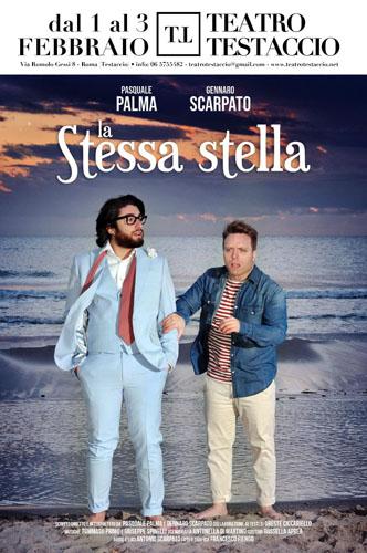 """Al teatro Testaccio di Roma approda """"La stessa stella"""" di e con Pasquale Palma e Gennaro Scarpato dal 1 al 3 febbraio"""
